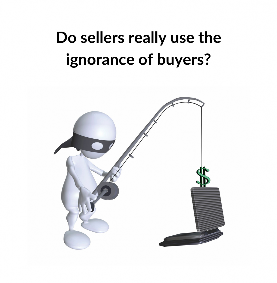 Do sellers really use the ignorance of buyers?