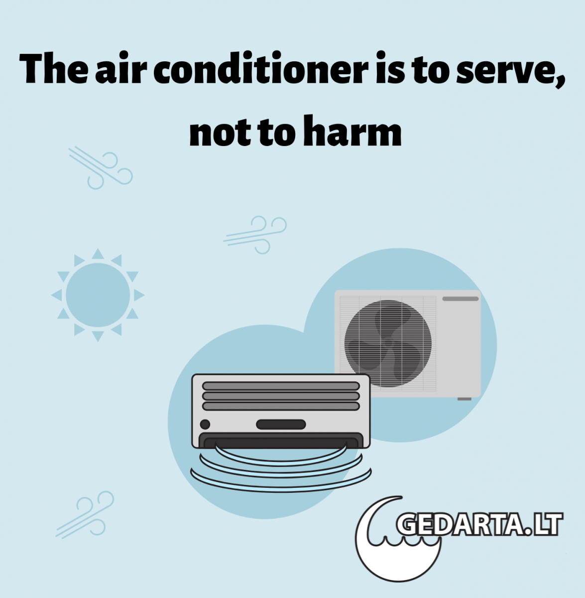 The air conditioner is to serve, not to harm