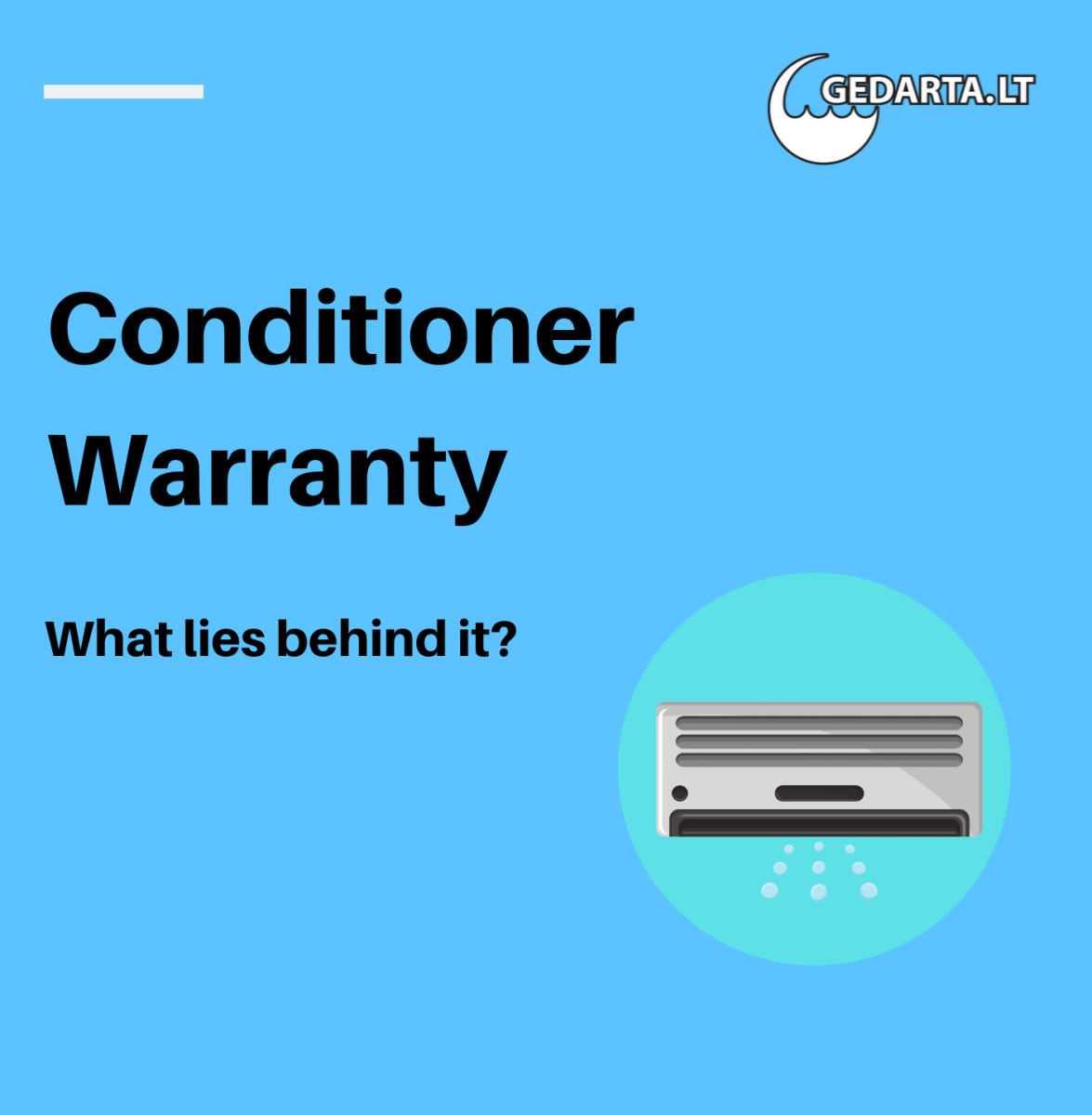 Conditioner Warranty - What lies behind it?