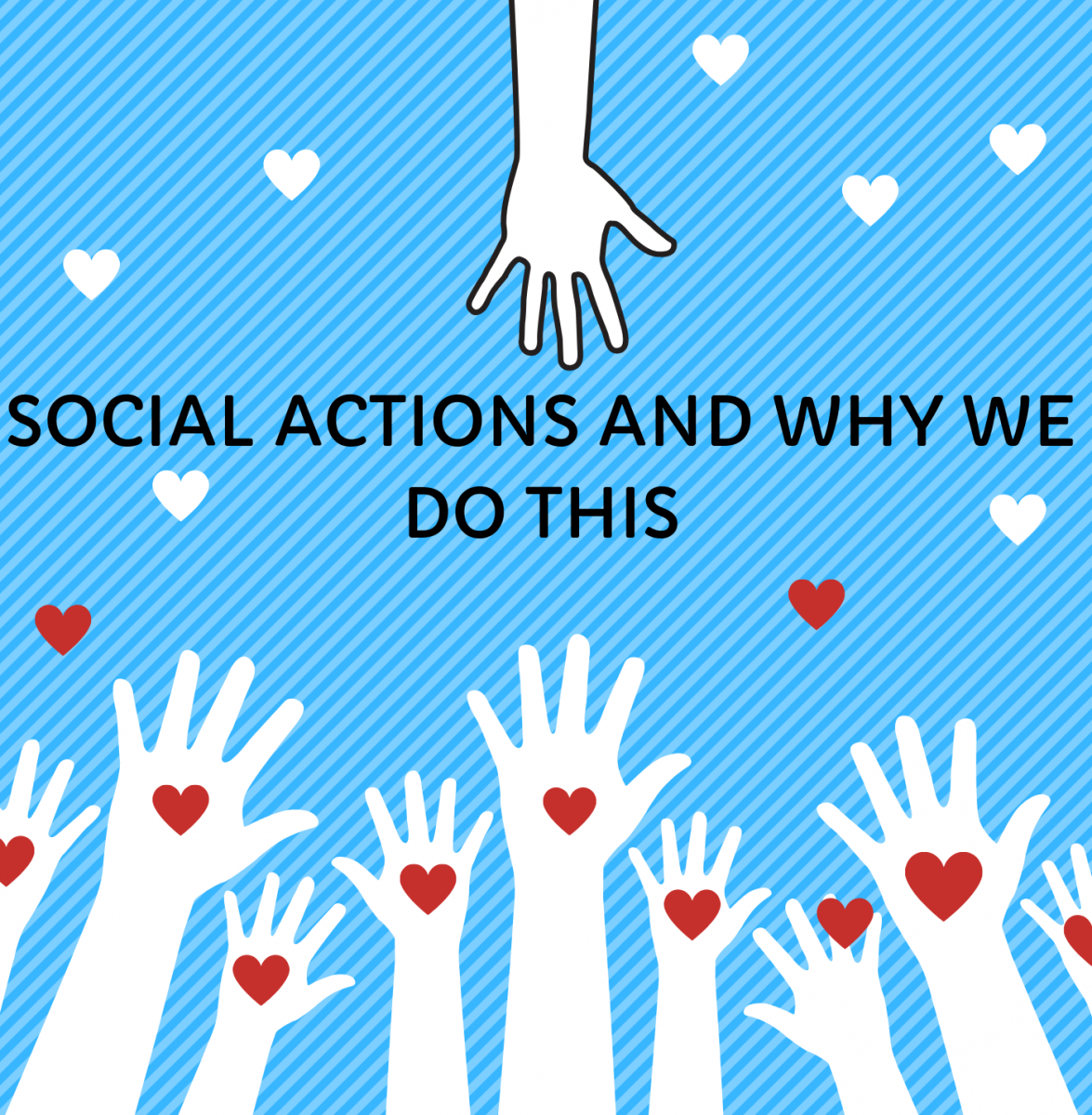SOCIAL ACTIONS AND WHY WE DO THIS