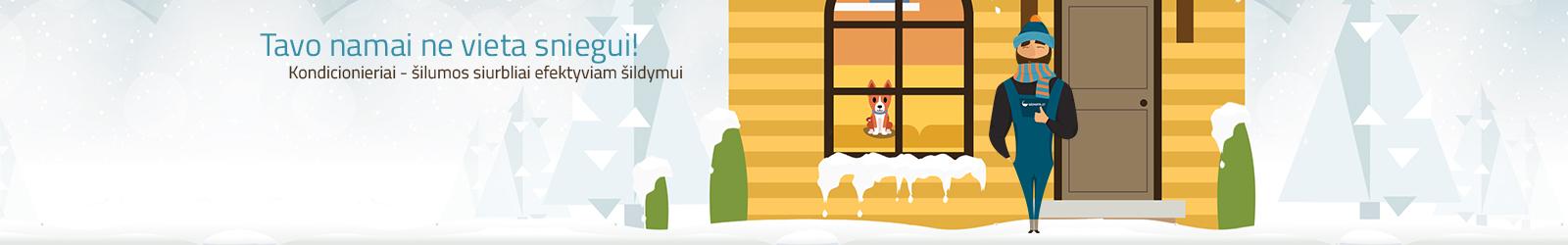 Tavo namai nevieta sniegui